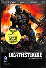 Couverture Deathstroke: L'héritage de Deathstroke - DC Comics - Le meilleur des Super Héros tome 73