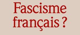 Illustration Le fascisme et la France : Berstein contre Sternhell
