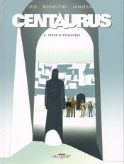 Couverture Terre d'angoisse - Centaurus, tome 4