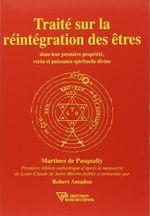 Couverture Traité sur la réintégration des êtres dans leur première propriété, vertu et puissance spirituelle divine