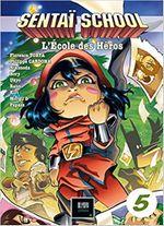 Couverture Sentaï School, l'école des héros - Tome 5