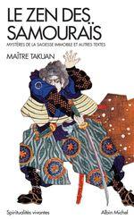 Couverture Le zen des samouraïs : mystères de la sagesse immobile et autres textes