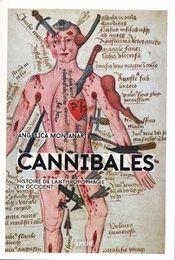 Couverture Cannibales - Histoire de l'anthropophagie en Occident