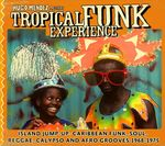 Pochette Tropical Funk Experience: Island Jump-Up: Caribbean Funk, Soul, Reggae, Calypso and Afro Grooves 1968-1975