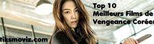 Cover Top 10 des Meilleurs Films de Vengeance Coréens