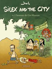 Couverture L'Homme de Cro-Macron - Silex and the City, tome 8