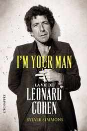 Couverture I'm your man - La vie de Leonard Cohen
