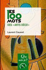 Couverture Les 100 mots des « arts déco »