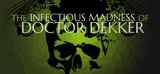 Jaquette The Infectious Madness of Doctor Dekker