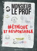 Couverture Monsieur Le Prof - Ethique et Responsable
