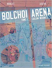 Couverture Caelum Incognito - Bolchoi Arena, tome 1