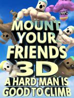 Jaquette Mount Your Friends 3D: A Hard Man is Good to Climb