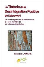 Couverture La desintegration positive de Dabrowski: Un autre regard sur la surdouance, la sante mentale et les crises existentielles