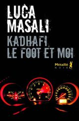 Couverture Khadafi, le foot et moi