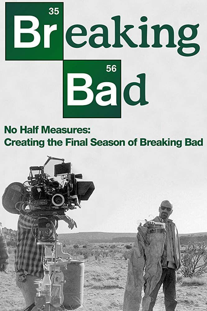 No Half Measures: Creating the Final Season of Breaking ...  No Half Measures Breaking Bad