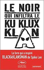 Couverture Le noir qui infiltra le Ku Klux Klan