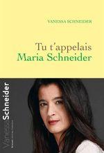 Couverture Tu t'appelais Maria Schneider
