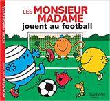 Couverture Les Monsieur Madame jouent au football