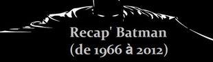 Cover Recap' Batman (de 1966 à 2012)
