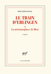 Couverture Le train d'Erlingen ou La métamorphose de Dieu