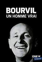 Affiche Bourvil, un homme vrai