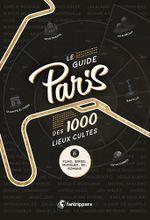 Couverture Le Guide Paris des 1000 lieux cultes de films, séries, musiques, BD, romans