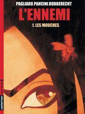 Couverture Les Mouches - L'Ennemi, Tome 1
