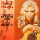 Pochette These Boots Are Made for Walkin' & Other Greatest Hits