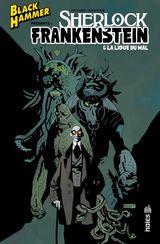 Couverture Black Hammer présente : Sherlock Frankenstein & la ligue du mal