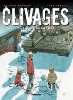 Couverture Lignes de front - Clivages, tome 1