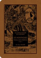 Couverture Les Chefs-d'œuvre de Lovecraft : Les Montagnes hallucinées, tome 1