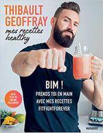 Couverture Mes recettes healthy ; bim ! prends toi en main avec mes recettes fitfightforever