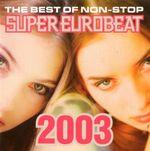 Pochette The Best of Non-Stop Super Eurobeat 2003