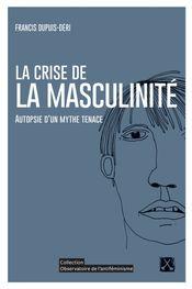 Couverture La Crise de la masculinité