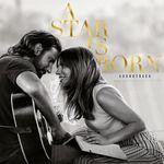 Pochette A Star Is Born (Original Motion Picture Soundtrack) (OST)