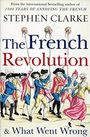 Couverture The French Revolution and What Went Wrong