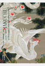 Couverture Jakuchū (1716-1800). Le Royaume coloré des êtres vivants