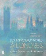 Couverture Les Impressionnistes à Londres. Artistes français en exil, 1870-1904