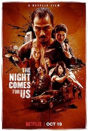 Affiche The Night Comes for Us
