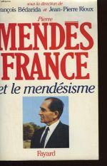 Couverture Pierre Mendès-France et le mendésisme