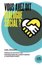 Couverture Vous avez dit dialogue social ?