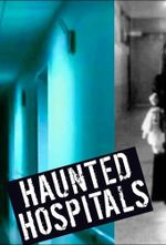 Affiche Haunted Hospitals