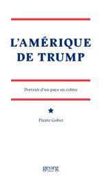 Couverture L'Amérique de Trump : Portrait d'un pays en colère