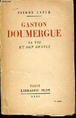 Couverture Gaston Doumergue : Sa vie et son destin