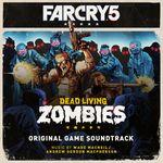 Pochette Far Cry 5: Dead Living Zombies (Original Game Soundtrack) (OST)