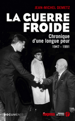 Couverture La Guerre Froide : Chronique d'une longue peur - 1947-1991