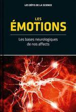 Couverture Les émotions : Les bases neurologiques de nos affects