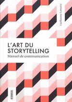 Couverture L'art du storytelling - Manuel de Communication
