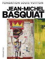 Couverture Jean-Michel Basquiat (Catalogue Exposition Fondation Louis Vuitton 2018)