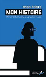 Couverture Mon histoire : une vie de lutte contre la ségrégation raciale